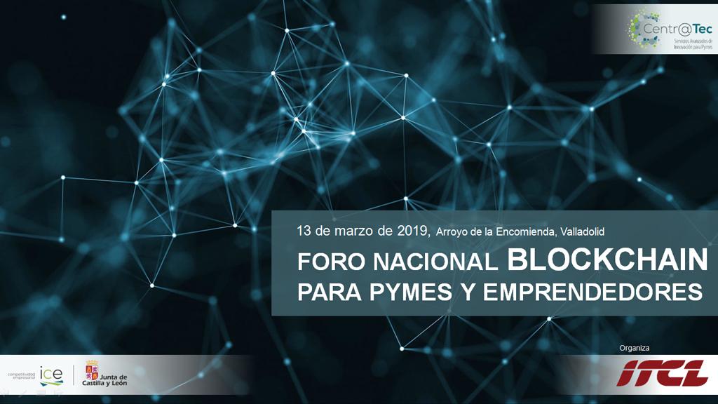 El 'Foro Nacional Blockchain para pymes y personas emprendedoras' analizó las aplicaciones de Blockchain en el ámbito empresarial